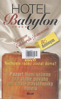 IMOGEN EDWARDS-JONESOVÁ: Hotel Babylon